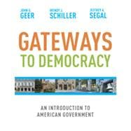 Gateways to Democracy: An Introduction to American Government, 1st Edition