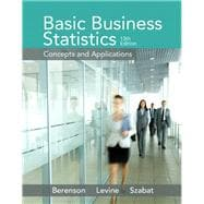 Basic Business Statistics Plus NEW MyStatLab with Pearson eText -- Access Card Package