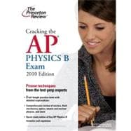 Cracking the AP Physics B Exam, 2010 Edition