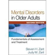 Mental Disorders in Older Adults, Second Edition Fundamentals of Assessment and Treatment