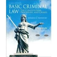 Basic Criminal Law : The Constitution, Procedure, and Crimes