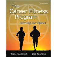 The Career Fitness Program Exercising Your Options Plus NEW MyStudentSuccessLab -- Access Card Package