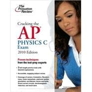 Cracking the AP Physics C Exam, 2010 Edition