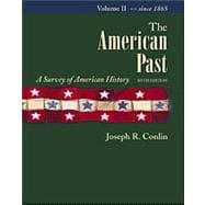 The American Past A Survey of American History, Volume II: Since 1865 (with InfoTrac and American Journey)