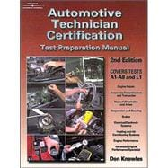 Automotive Technician Certification : Test Preparation Manual