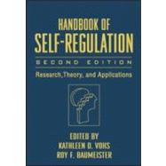 Handbook of Self-Regulation, Second Edition Research, Theory, and Applications