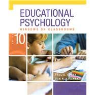 Educational Psychology Windows on Classrooms, Tenth Edition