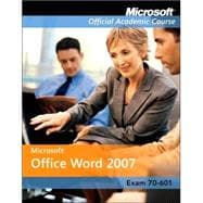 Microsoft��Office Word 2007, Exam 77-601