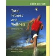 Total Fitness and Wellness Brief Edition with Behavior Change Log Book and Wellness Journal
