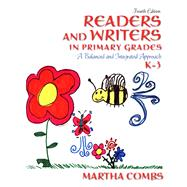 Readers and Writers in Primary Grades A Balanced and Integrated Approach, K-3