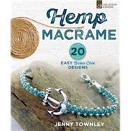 Hemp Macram� 20 Easy Boho Chic Designs