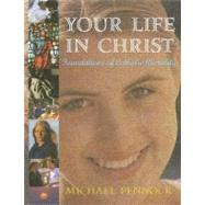 Your Life in Christ : Foundations of Catholic Morality