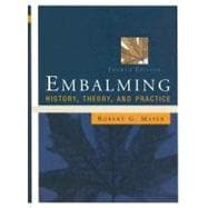 Embalming: History, Theory, and Practice, Fourth Edition