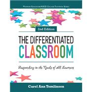 The Differentiated Classroom Responding to the Needs of All Learners
