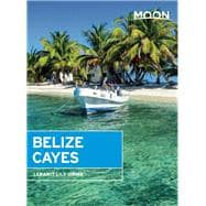 Moon Belize Cayes Including Ambergris Caye & Caye Caulker 9781612389509R