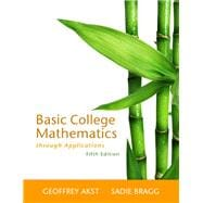 Basic College Mathematics through Applications Plus MyMathLab -- Access Card Package