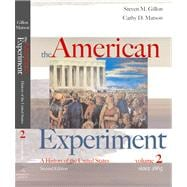 The American Experiment A History of the United States, Volume 2: Since 1865