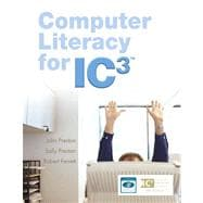 Computer Literacy for IC3 Value Package (includes Computer Literacy for IC3, 2e - Unit 1 - Updated Edition)
