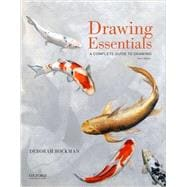 Drawing Essentials A Complete Guide to Drawing