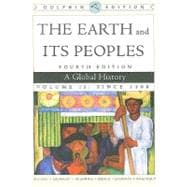 The Earth and Its Peoples A Global History, Volume II, Dolphin Edition