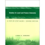 Estates in Land and Future Interests : A Step-By-Step Guide