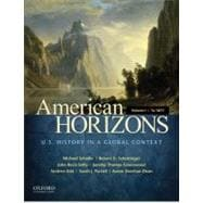 American Horizons U.S. History in a Global Context, Volume I: To 1877