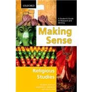 Making Sense in Religious Studies A Student's Guide to Research and Writing
