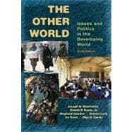 Other World, The: Issues and Politics of the Developing World