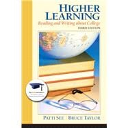 Higher Learning Reading and Writing About College Plus NEW MyStudentSuccessLab Update -- Access Card Package