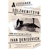 One Day in the Life of Ivan Denisovich A Novel