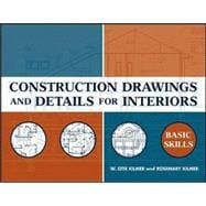 Construction Drawings and Details for Interiors : Basic Skills