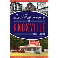Lost Restaurants of Knoxville 9781625859532R