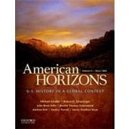 American Horizons U.S. History in a Global Context, Volume II: Since 1865