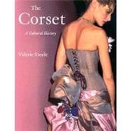 The Corset A Cultural History