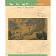 The Human Record: Sources of Global History, Volume I: To 1500, 7th Edition