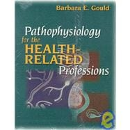 Pathophysiology for the Health-Related Professions
