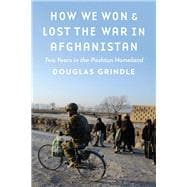 How We Won & Lost the War in Afghanistan 9781612349541R