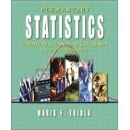 Elementary Statistics Using the Graphing Calculator : For the TI-83/84 Plus