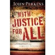 With Justice for All A Strategy for Community Development