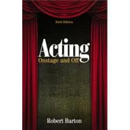 Acting: Onstage and Off, 6th Edition