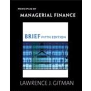 Principles of Managerial Finance, Brief & MyFinanceLab with Pearson eText Student Access Code Card Package