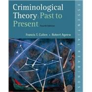 Criminological Theory: Past to Present Essential Readings