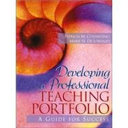 Developing a Professional Teaching Portfolio : A Guide for Success