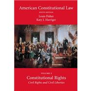 American Constitutional Law, Volume Two : Constitutional Rights: Civil Rights and Civil Liberties