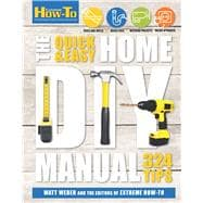 The Quick & Easy Home DIY Manual: 324 Tips