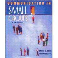 Communicating in Small Groups : Principles and Practices