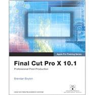 Apple Pro Training Series Final Cut Pro X 10.1: Professional Post-Production