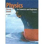 Physics for Scientists and Engineers, Volume 1, Chapters 1-22 (with PhysicsNOW and InfoTrac)