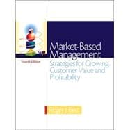 Market-Based Management : Strategies for Growing Customer Value and Profitability