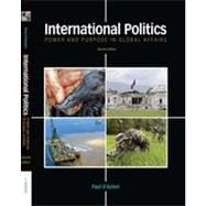 International Politics: Power and Purpose in Global Affairs, 2nd Edition